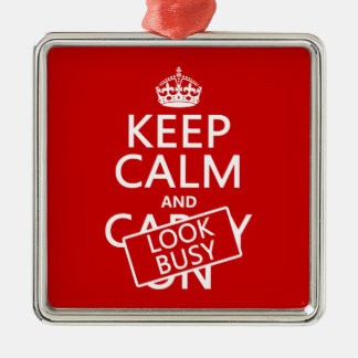 Keep Calm and Look Busy (any color) Metal Ornament