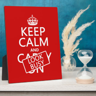 Keep Calm and Look Busy (any color) Plaque