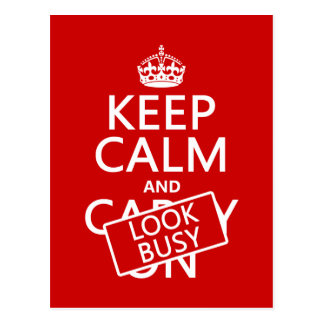 Keep Calm and Look Busy (any color) Postcard