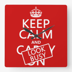 Square Wall Clock with Keep Calm and Look Busy design