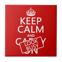 Small Ceremic Tile (4.25' x 4.25') with Keep Calm and Look Busy design