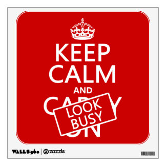 Keep Calm and Look Busy (any color) Wall Sticker