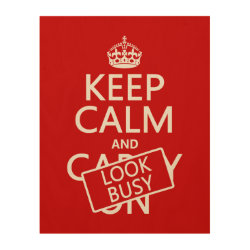 11'x14' Wood Canvas with Keep Calm and Look Busy design