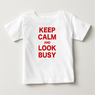 Keep Calm and Look Busy T Shirts