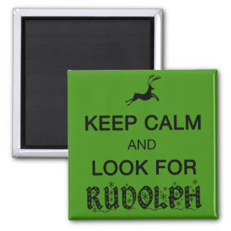 Keep Calm and Look for Rudolph magnet