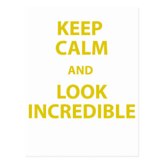 Keep Calm and Look Incredible Postcard