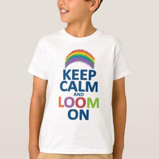 KEEP CALM AND LOOM ON RAINBOW T-Shirt