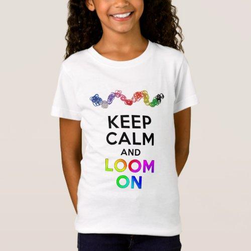 Keep Calm and Loom on T_Shirt