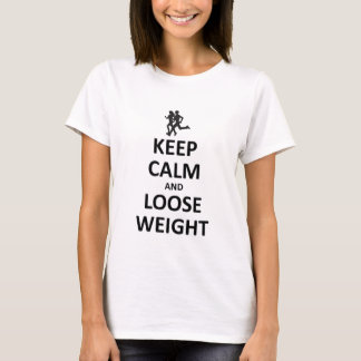 Keep Calm and loose weight T-Shirt