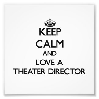 Keep Calm and Love a aater Director Photo Print