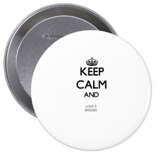 Keep Calm and Love a Bagger Pinback Buttons
