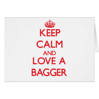Keep Calm and Love a Bagger Greeting Card