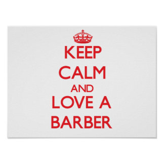 Keep Calm and Love a Barber Poster