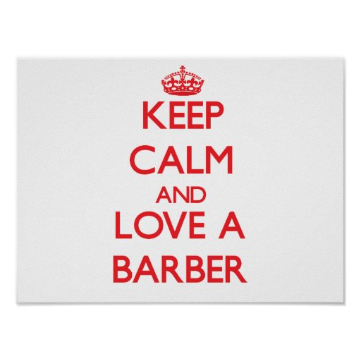 Barber Love : Keep Calm and Love a Barber Posters