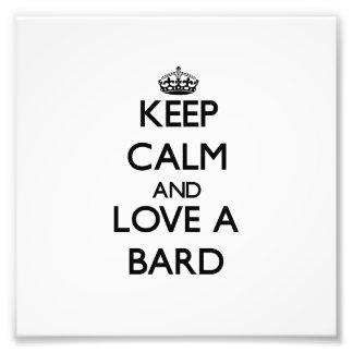 Keep Calm and Love a Bard Art Photo