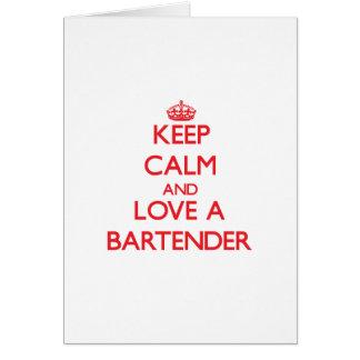 Keep Calm and Love a Bartender Greeting Card