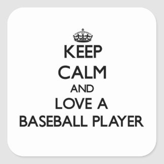 Keep Calm and Love a Baseball Player Square Sticker