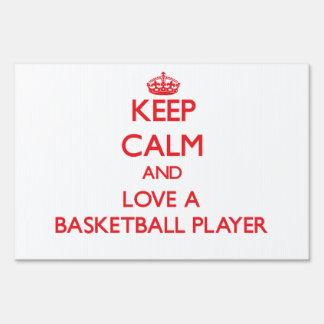 Keep Calm and Love a Basketball Player Yard Sign