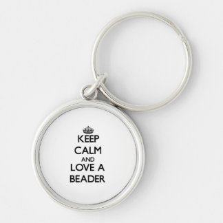Keep Calm and Love a Beader Silver-Colored Round Keychain