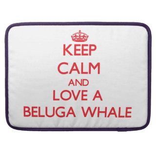 Keep calm and Love a Beluga Whale MacBook Pro Sleeve