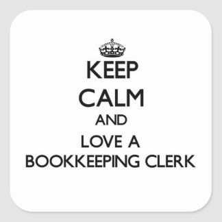 Keep Calm and Love a Bookkeeping Clerk Square Sticker