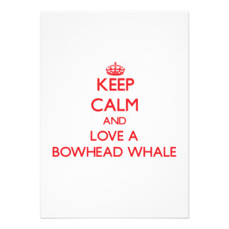 Keep calm and Love a Bowhead Whale Personalized Announcement