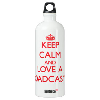 Keep Calm and Love a Broadcaster SIGG Traveler 1.0L Water Bottle