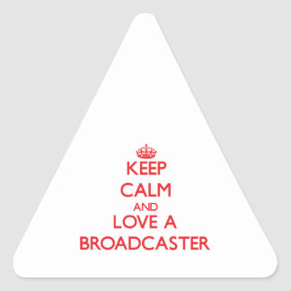 Keep Calm and Love a Broadcaster Triangle Stickers