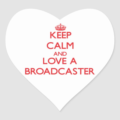 Keep Calm and Love a Broadcaster Heart Sticker