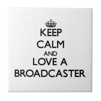 Keep Calm and Love a Broadcaster Tiles