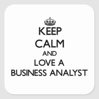 Keep Calm and Love a Business Analyst Square Sticker