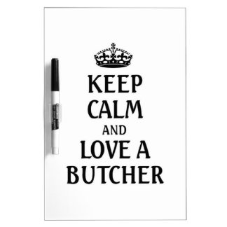 Keep calm and love a Butcher Dry Erase Board