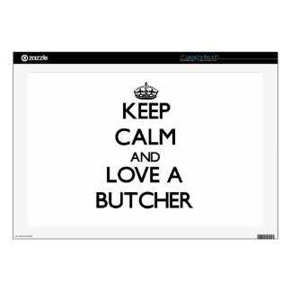"""Keep Calm and Love a Butcher Skin For 17"""" Laptop"""
