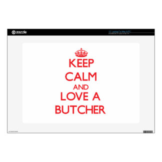 """Keep Calm and Love a Butcher Decals For 15"""" Laptops"""