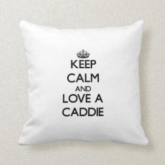 Keep Calm and Love a Caddie Throw Pillow