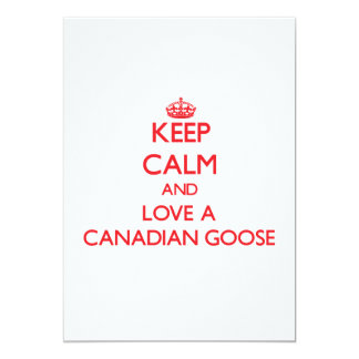 Keep calm and Love a Canadian Goose Custom Invite