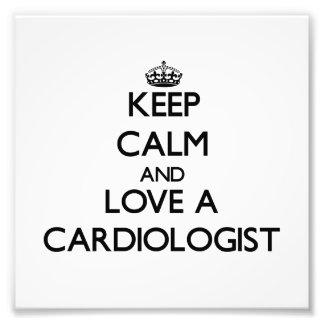 Keep Calm and Love a Cardiologist Art Photo