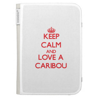 Keep calm and Love a Caribou Kindle Keyboard Cases