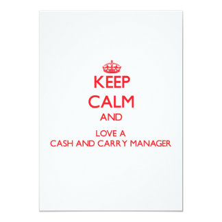 """Keep Calm and Love a Cash And Carry Manager 5"""" X 7"""" Invitation Card"""