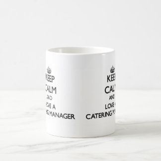 Keep Calm and Love a Catering Manager Classic White Coffee Mug