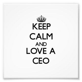 Keep Calm and Love a Ceo Photograph