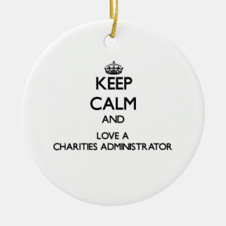 Keep Calm and Love a Charities Administrator Christmas Tree Ornaments