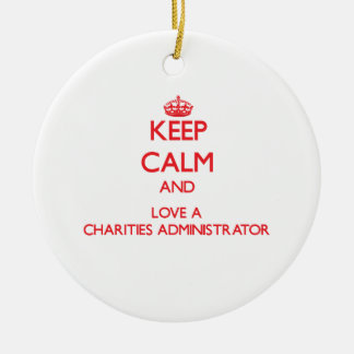 Keep Calm and Love a Charities Administrator Christmas Tree Ornament