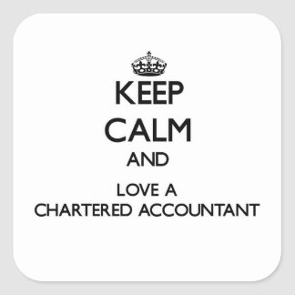 Keep Calm and Love a Chartered Accountant Square Sticker
