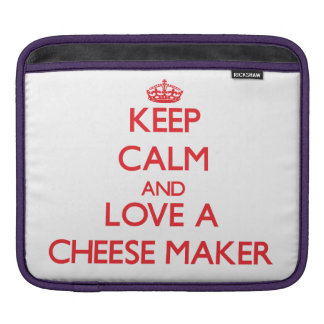 Keep Calm and Love a Cheese Maker Sleeve For iPads