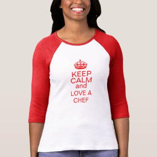 KEEP CALM AND LOVE A CHEF T-Shirt