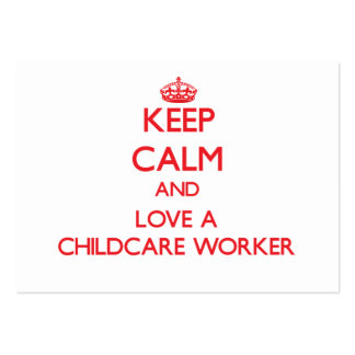 Keep Calm and Love a Childcare Worker Large Business Cards (Pack Of 100)