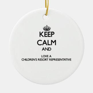 Keep Calm and Love a Children's Resort Representat Ornament