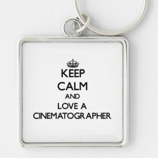 Keep Calm and Love a Cinematographer Keychains