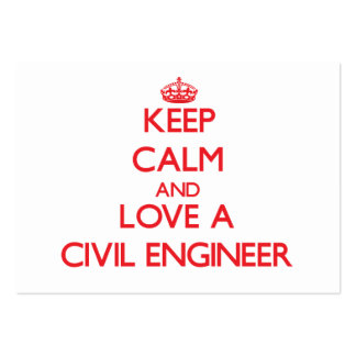 Keep Calm and Love a Civil Engineer Large Business Cards (Pack Of 100)